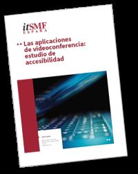 """Informe itSMF España """"Las Aplicaciones de Videoconferencia: Estudio de Accesibilidad"""""""
