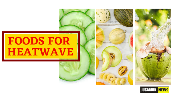 8 foods to eat during heatwave