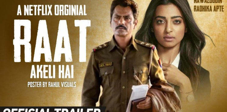 Radhika Apte and Nawazuddin Siddique starrer 'Raat Akeli hai' trailer released Watch here