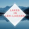 lakes in leh ladakh