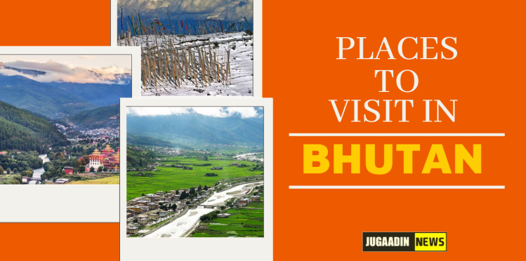 Tourist places in Bhutan