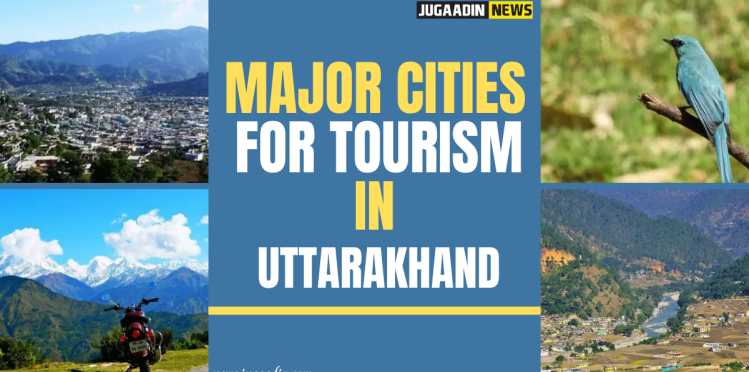 cities in uttrakhand for tourism