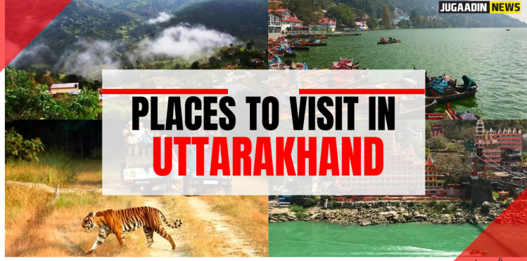PLACES to see in Uttrakhand