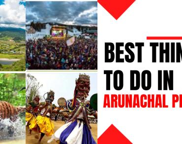 things to do in Arunachal Pradesh