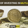 BENEFITS OF INVESTING IN MUTUAL FUNDS
