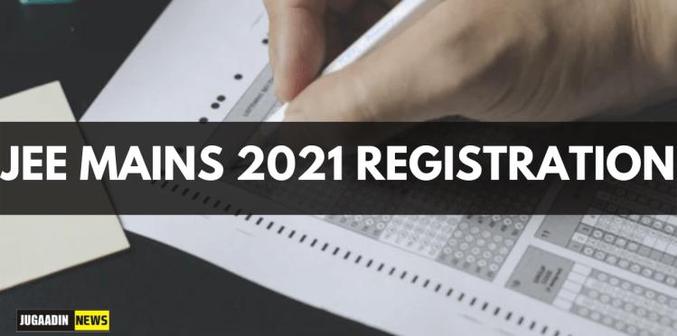 JEE MAINS 2021 REGISTRATION