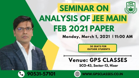 Seminar On Analysis of JEE MAIN PAPER FEB 2021  | Best Physics in Classes in Hisar : GPS Classes