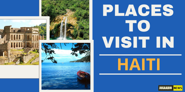 Places to visit in Haiti