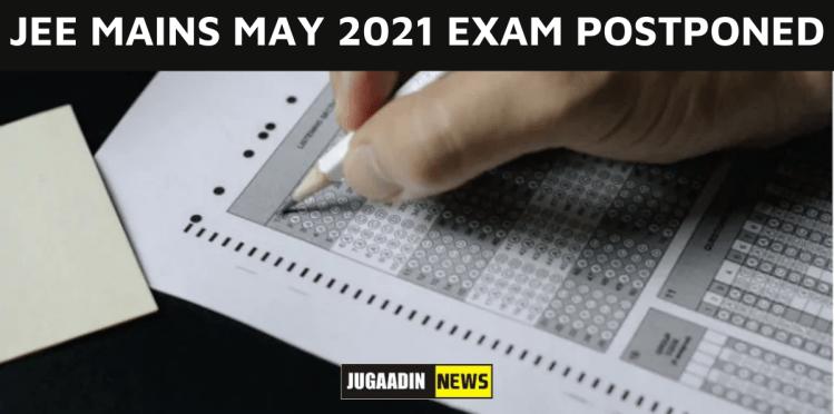 JEE MAIN MAY 2021 Postponed