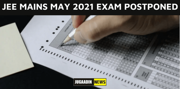 JEE MAIN MAY 2021 Postponed