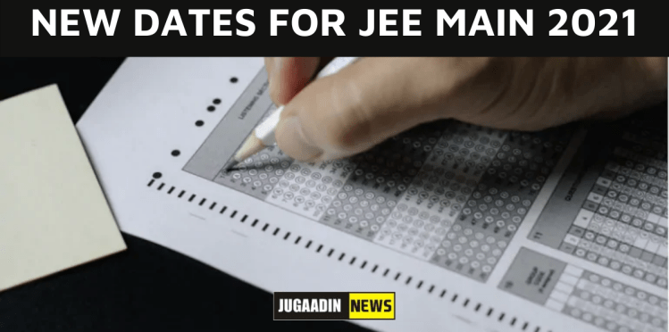 JEE MAINS 2021 New dates