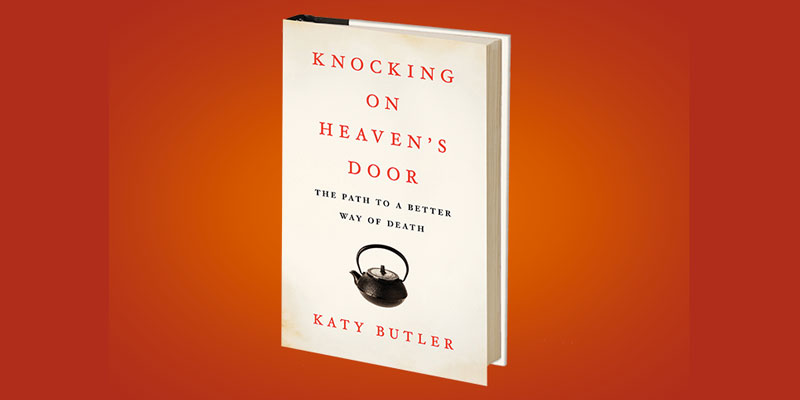 "Booktalk: Katy Butler and ""Knocking on Heaven's Door"""
