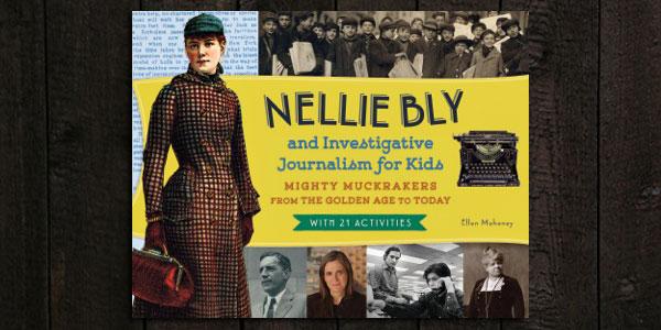Nellie Bly - Ellen Mahoney