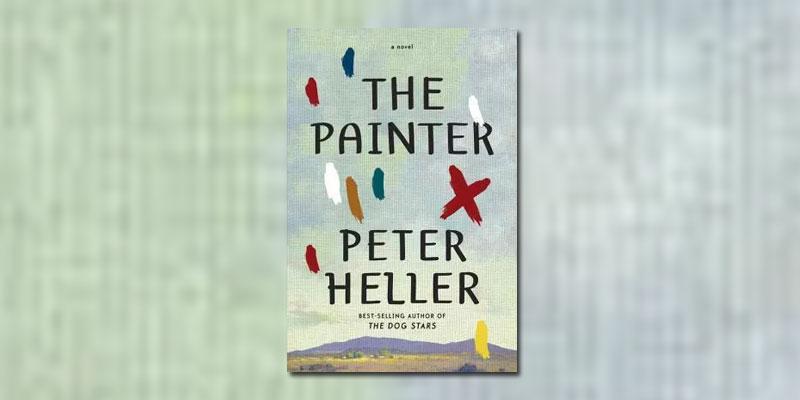 Peter Heller The Painter