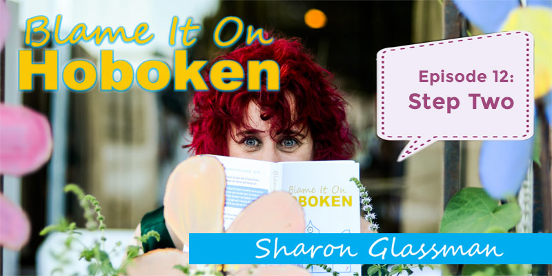 Blame It On Hoboken Ep 12 Step Two