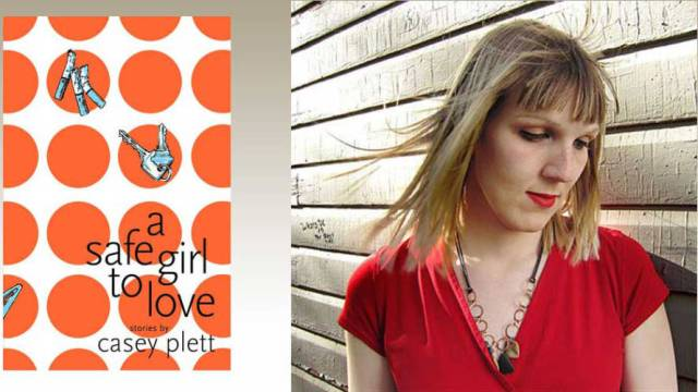 "Casey Plett ""A Safe Girl To Love"""