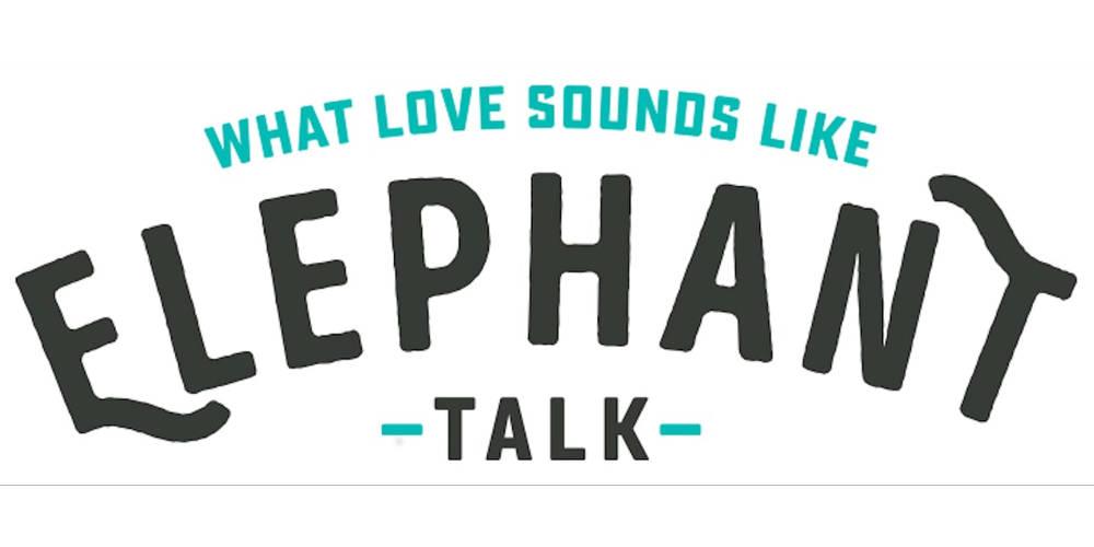 Elephant Talk - What Love Sounds Like