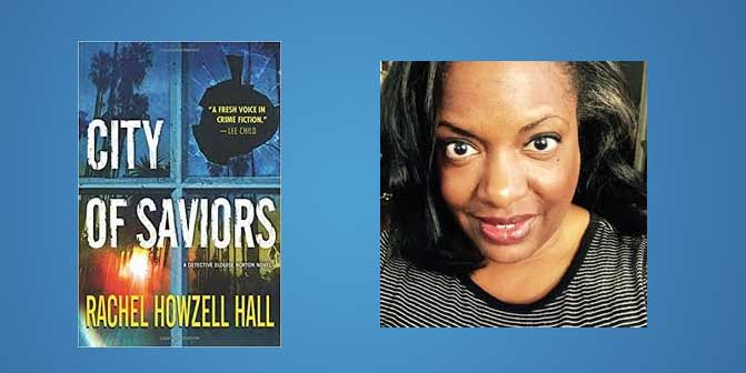 "Booktalk: Crime Writer Rachel Howzell Hall's ""City of Saviors"""