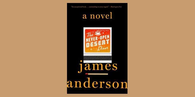 "Afterhours at the Bookclub: James Anderson and ""Never Open Desert Diner"""