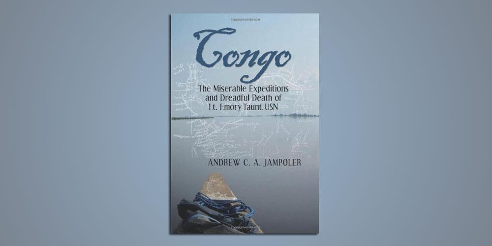 "Booktalk: Maritime historian Andrew Jampoler's ""Congo"""