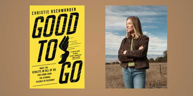"Booktalk: Colorado-based science writer Christie Aschwanden's ""Good To Go"""