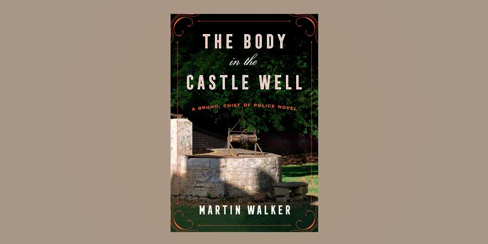 "Booktalk: Martin Walker's ""The Body in the Castle Well"""