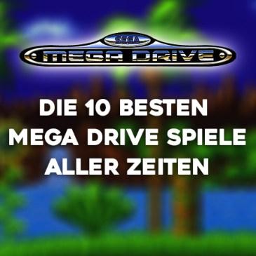 Die 10 besten Mega Drive Spiele aller Zeiten