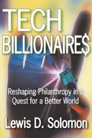 Tech Billionaire$: Reshaping Philanthropy in a Quest for a Better World (book cover)