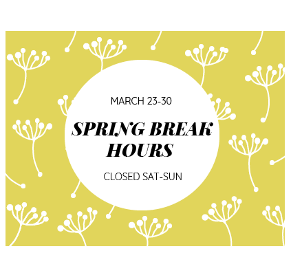 Spring Break Hours 3/23-3/30