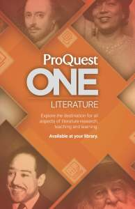 Poster showing images of Shakespeare, Zora Neale Hurston, Langston Hughes, and Walt Whitman surrounding the text: ProQuest One Literature, exploring the destination for all aspects of literature research, teaching and learning. Available at your library