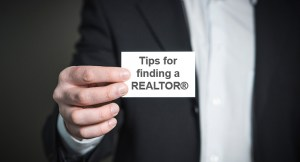 Ten Tips for Finding a Real Estate Agent