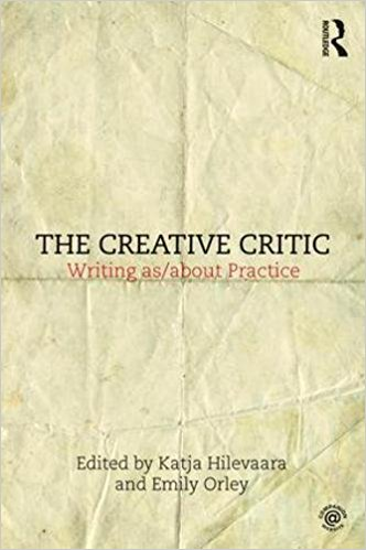 The Creative Critic: Writing as/about Practice, 2018.