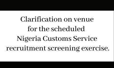 Clarification on venue for the scheduled Nigeria Customs Service recruitment screening exercise.