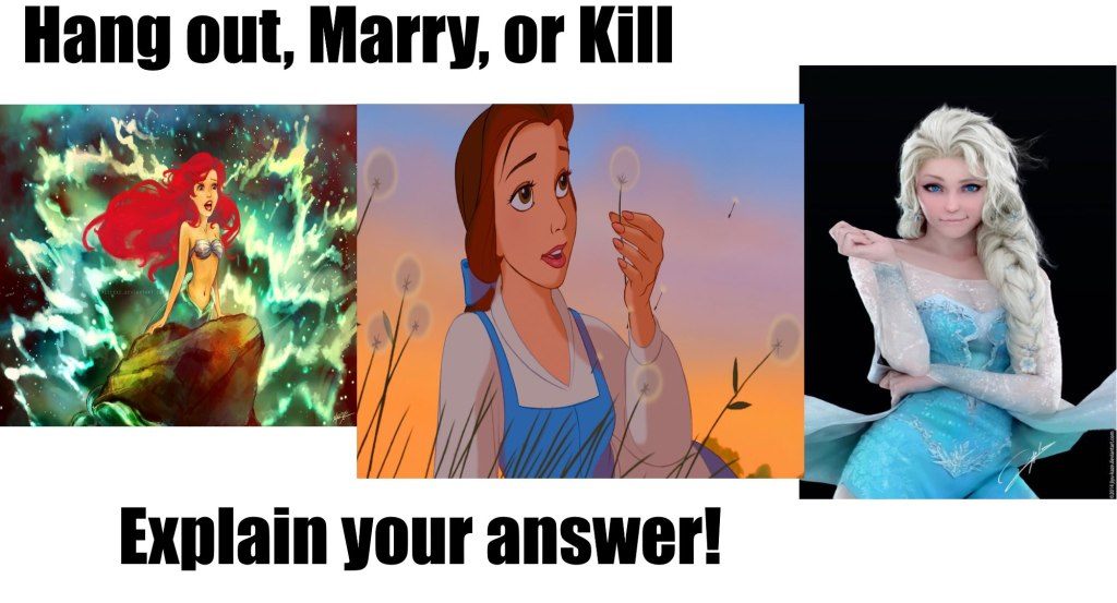 Ariel, Belle, or Elsa