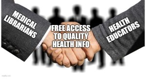 picture of two hands shaking each other. the left one reads medical librarians and the right reads health educators. where the hands clasp it reads free access to quality health info