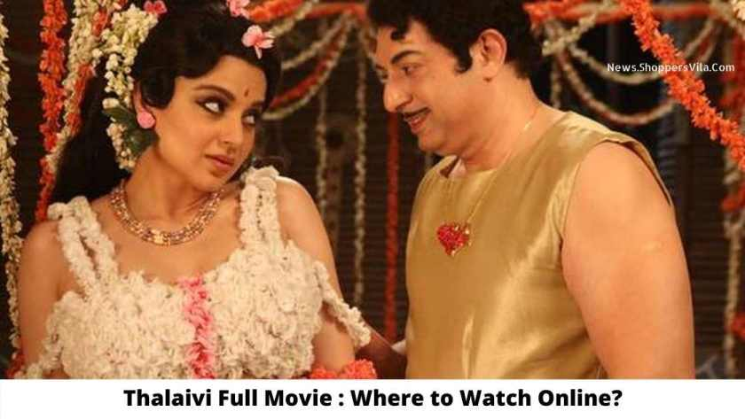 Thalaivi Full Movie: Where To Watch Online For Free?  – Filmywap 2021: Filmywap Bollywood, Punjabi, South, Hollywood Movies, Filmywap Latest News