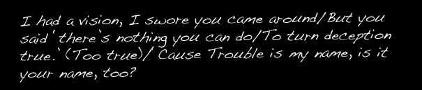 """""""Trouble is My Name"""""""
