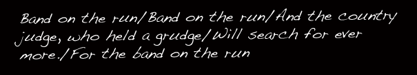 """""""Band on the Run"""""""