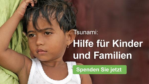 Tsunami: Helfen Sie Kindern und Familien - jetzt spenden!