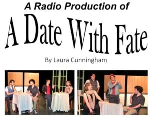 A Radio Production of A Date With Fate by Laura Cunningham