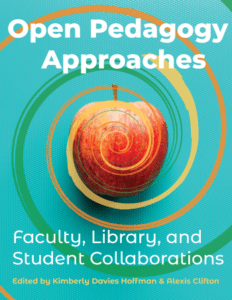 Open Pedagogy Approaches, Faculty, Library, and Student Collaborations