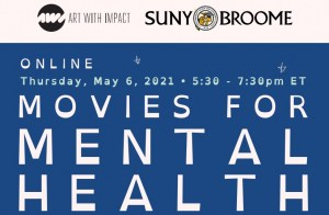 Art With Impact: Movies for Mental Health. Online Thursday May 6, 2021 at 5:30 pm to 7:00 pm