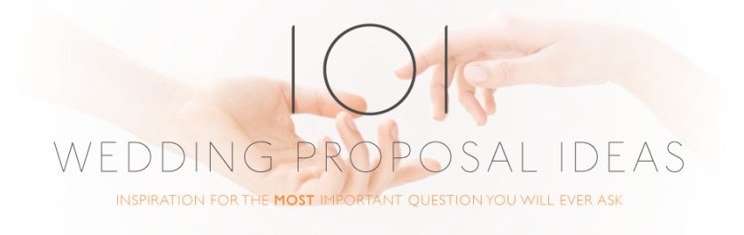 101 Ways To Propose Marriage Proposal Ideas Shell Say Yes