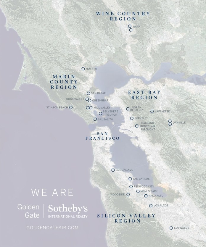 Golden Gate Sotheby's, Silicon Valley, San Francisco, Bay Area, Peninsula, Marin, East Bay, Burlingame, Redwood City, San Carlos, Woodside, Menlo Park, Palo Alto, Los Altos, Los Gatos, San Mateo, lameda, Contra Costa, Marin, Napa, Santa Clara, Solano, Sonoma