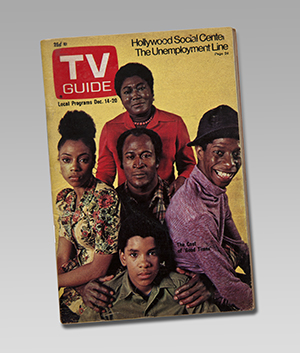 Good Times cast, TV Guide, December 14–20, 1974. From the NEH on the Road exhibition For All the World to See: Visual Culture and the Struggle for Civil Rights. 2011. Photo: E. G. Shempf.