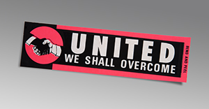 United We Shall Overcome, bumper sticker, c. 1960s. From the NEH on the Road exhibition For All the World to See: Visual Culture and the Struggle for Civil Rights. 2011. Photo: E. G. Shempf.