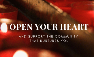 Open Your Heart and Support the Community that Nurtures You
