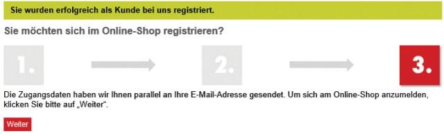 Fertig! Durch einen Klick auf WEITER können Sie sich gleich einloggen und alle Funktionalitäten des Würth Online-Shops nutzen. Ihre Zugangsdaten erhalten Sie per E-Mail an die von Ihnen angegebene Adresse.