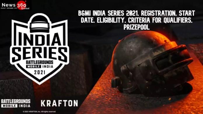 BGMI INDIA SERIES 2021, Registration, Start Date, eligibility, Criteria for Qualifiers, Prizepool