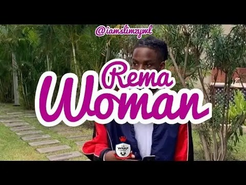 Rema has a new single out 'woman'